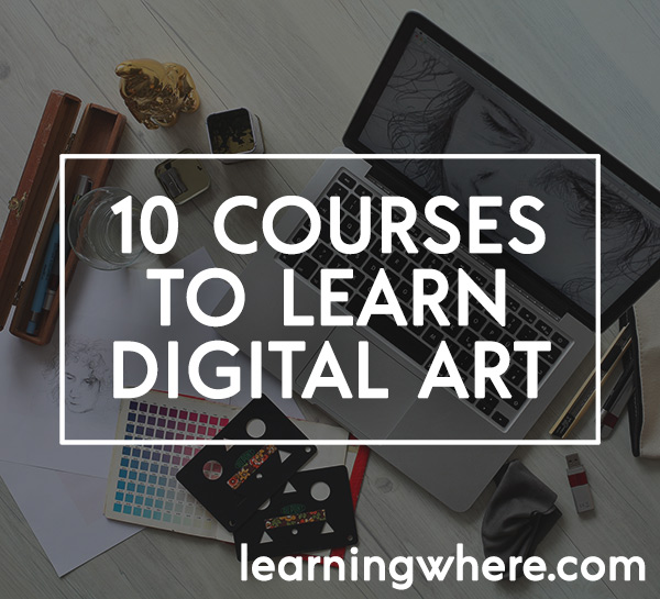 Top 10 Courses for Digital Art and Design (on Udemy) - Learning Where